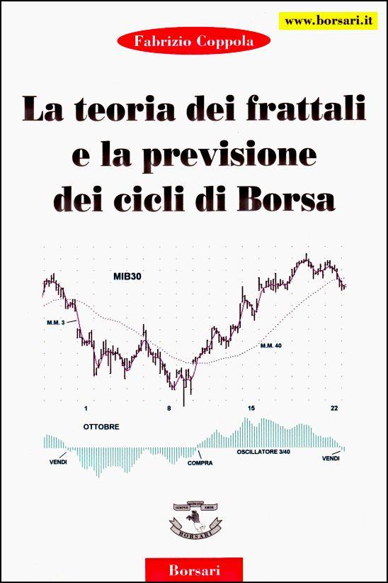 La teoria dei frattali e la previsione dei cicli di borsa - Borsari - ISBN = 8888029370; 9788888029375